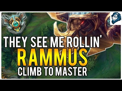 THEY SEE ME ROLLIN' ON RAMMUS - Climb to Masters | League of Legends