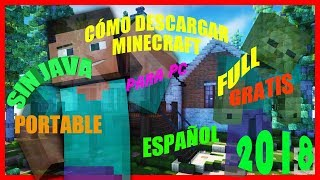COMO DESCARGAR MINECRAFT para PC sin java ACTUALIZABLE 2018 ✅🔥🎮🆓💯