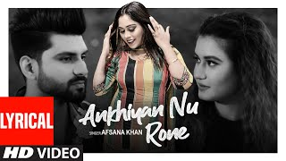 Akhiyan Nu Rone (Full Lyrical Song) Afsana Khan | Parteek Randhawa | Preet Gill |Latest Punjabi Song