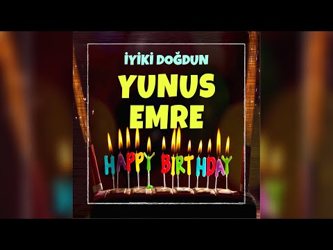 İyi ki doğdun YUNUS EMRE (İsimli Doğum Günü Şarkısı)