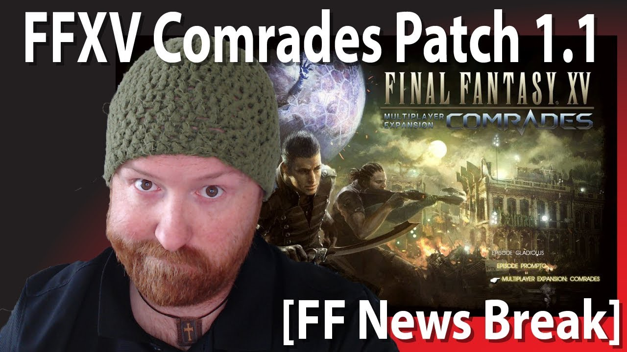 FFXV Comrades Patch 1 1 Info, Loading Times, Release Date from Last ATR [FF  News Break]