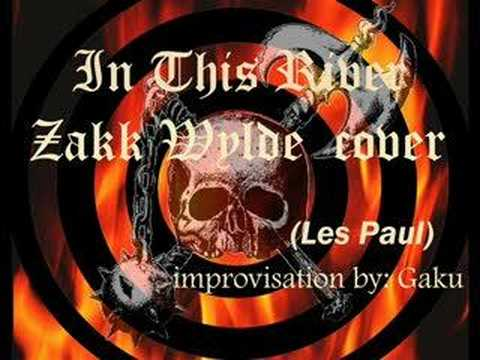Black Label Society - In This River :by Gaku (with Les Paul)
