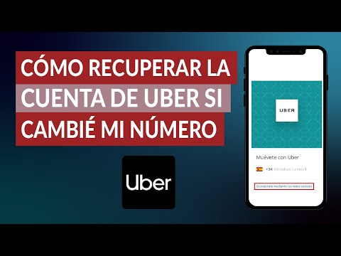 ¿Cómo Recuperar la Cuenta de Uber si Cambie mi Número de Teléfono? - Muy Fácil