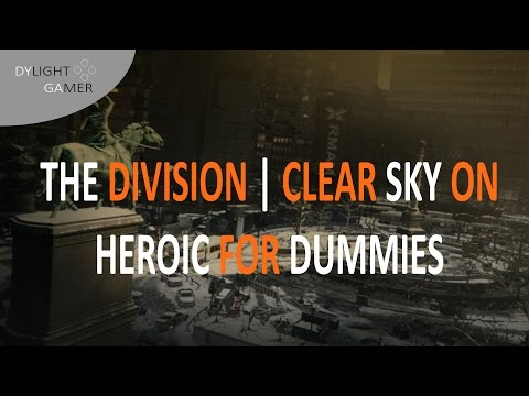 The Division | Clear Sky on Heroic for dummies