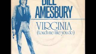 Bill Amesbury - Virginia (Touch Me Like You Do)