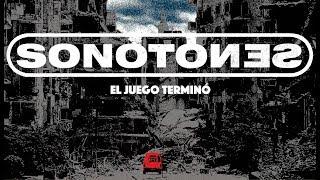"""SONOTONES """"El Juego Terminó"""" (Videoclip)"""