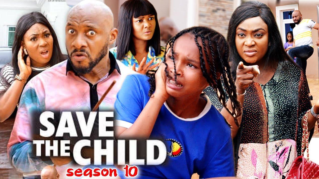 Download SAVE THE CHILD SEASON 10(Trending New Movie)Yul Edochie 2021 Latest Nigerian Blockbuster Movie 720