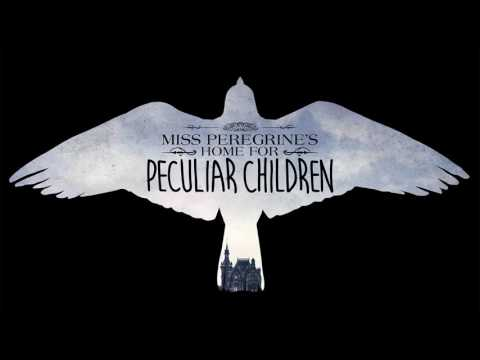 Trailer Music Miss Peregrine's Home for Peculiar Children - Soundtrack Peculiar Children