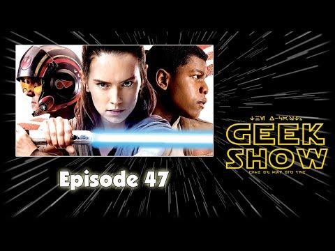 The X-Cast: Geek Show Episode 47 - NOT The Last Jedi!