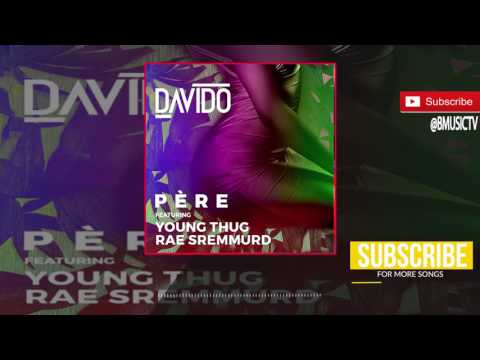 Davido - Pere Ft. Rae Sremmurd x Young Thug (OFFICIAL AUDIO 2017)