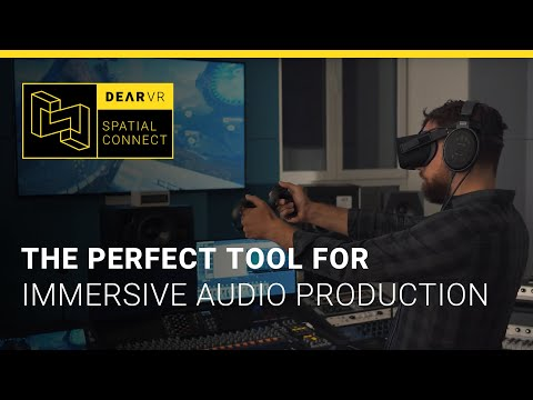 dearVR SPATIAL CONNECT   The Mixing Console Of The Future In XR