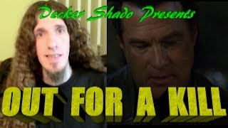 Out for a Kill Review by Decker Shado