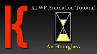 KLWP Animation Tutorial - An Hourglass