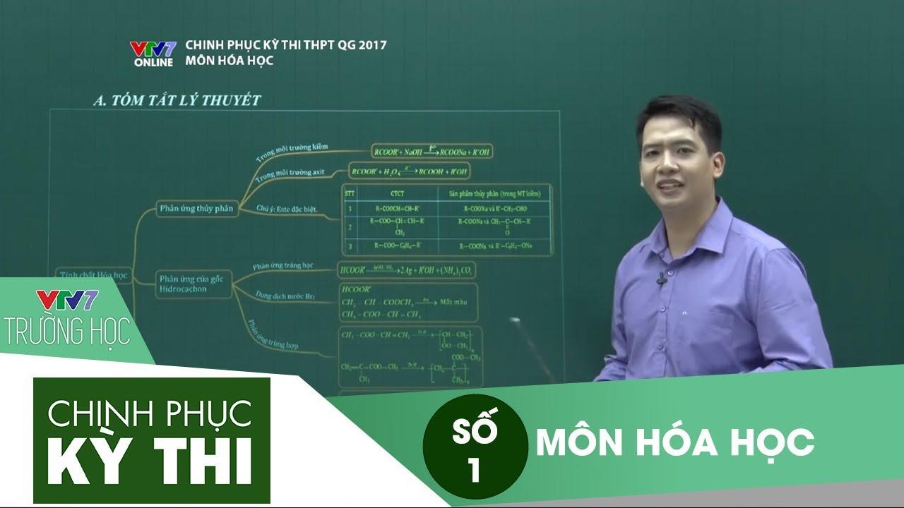 VTV7 | Chinh phục kỳ thi | Hóa học | Số 1 | Este – Lipit