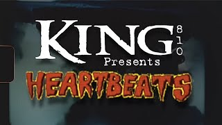 KING 810: Heartbeats (Official Video)