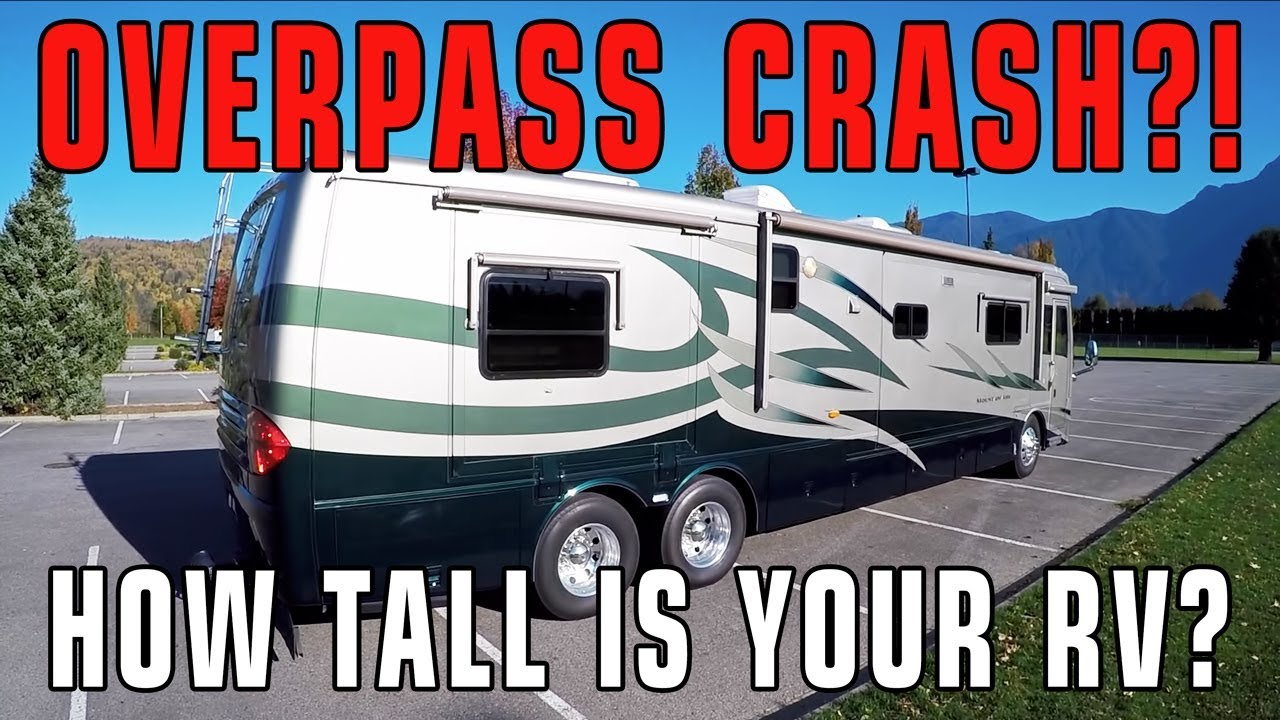 Rv overpass crash avoidance how tall is your rv youtube for Rv height