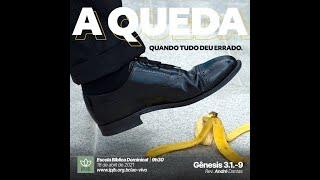 EBD | Gênesis 3.1-9 - A QUEDA - Quando tudo deu errado - Rev. André Dantas