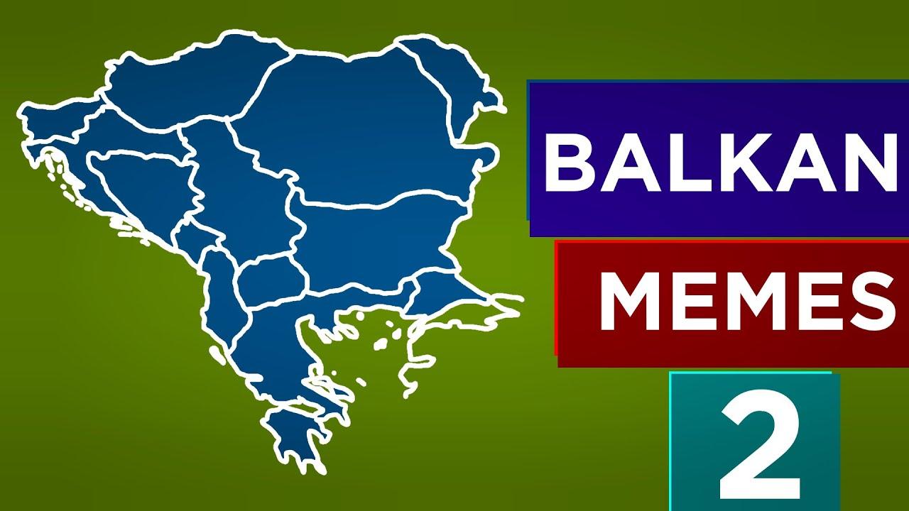 Balkan Memes 2