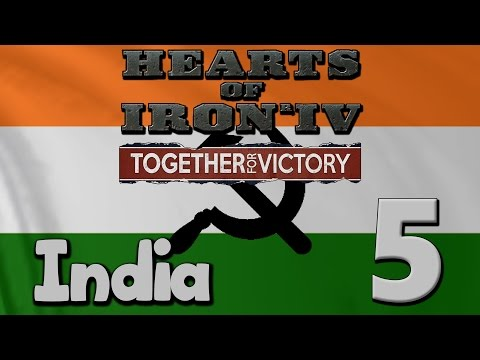Hearts of Iron 4 - Together For Victory | India - Part 5: Spreading Communism