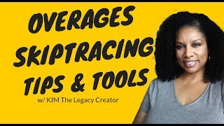 Overages  Skiptracing - Tools & Tips