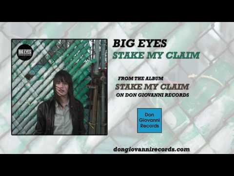 Big Eyes - Stake My Claim (Official Audio)