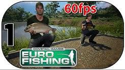 EURO FISHING #1 Wir starten mit dem Tutorial★ 60fps [Deutsch] Let's Play Euro Fishing