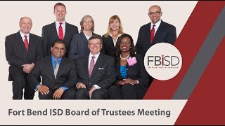 June 18, 2018 Fort Bend ISD School Board Regular Meeting Part 3