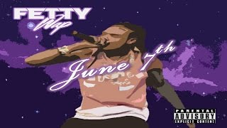 Fetty Wap - June 7th (prod. Ace Bankz)