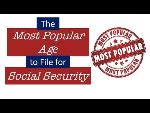 The Most Popular Age To File for Social Security