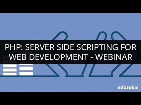 PHP: Server Side Scripting For Web Development | Webinar -1 | Edureka
