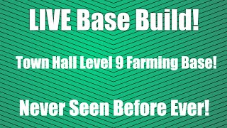 Clash Of Clans | LIVE Base Build! | Town Hall Level 9 Farming Base!