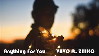 Gambar cover VAVO - Anything For You ft. ZHIKO