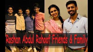 Roshan Abdul Rahoof (Oru Adaar Love) Family & Friends || Roshan's Brothers || Priya Prakash Varrier