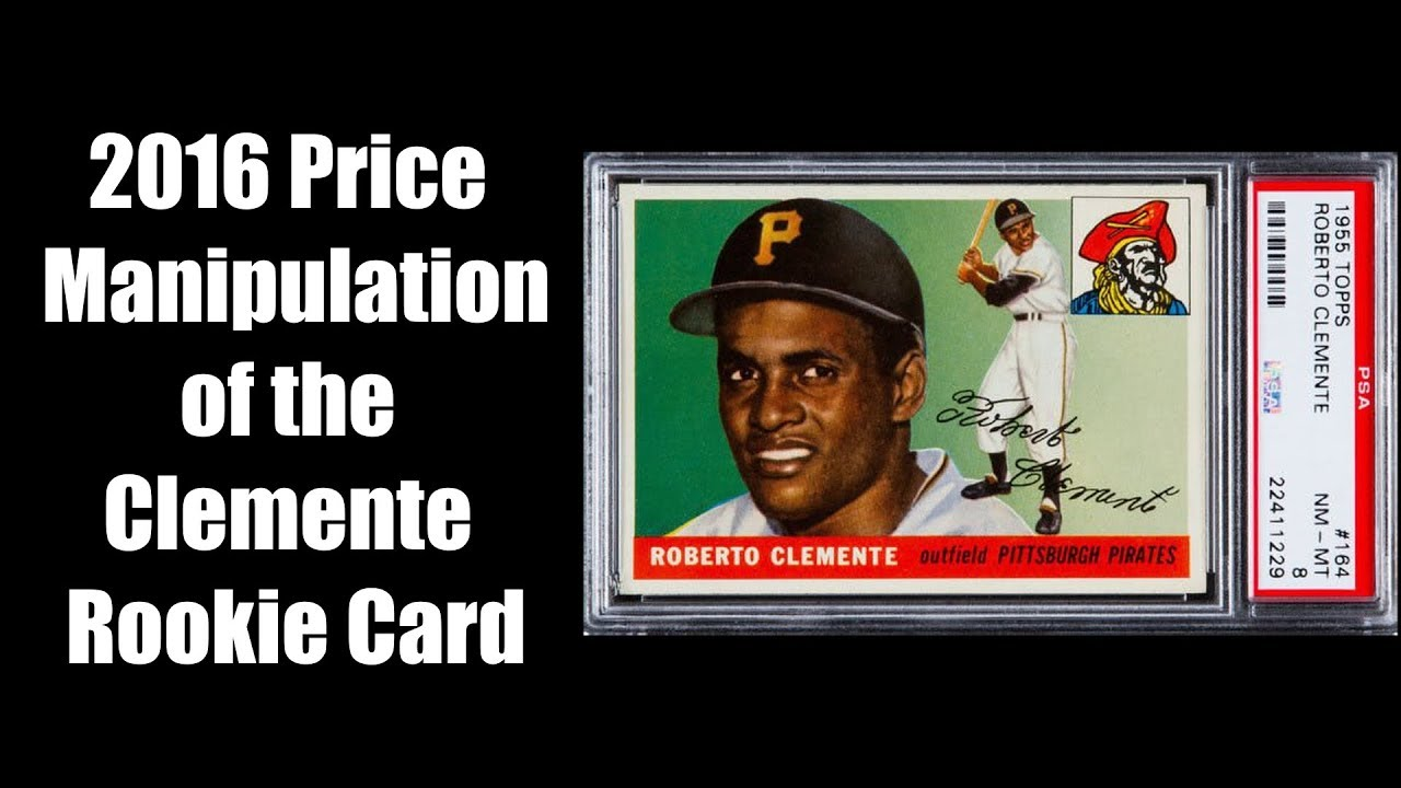 2016 Price Manipulation Of The 1955 Roberto Clemente Rookie Card