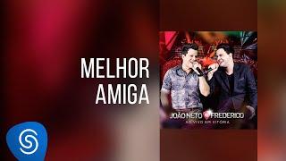 João Neto & Frederico - Melhor Amiga (DVD ao Vivo em Vitória)