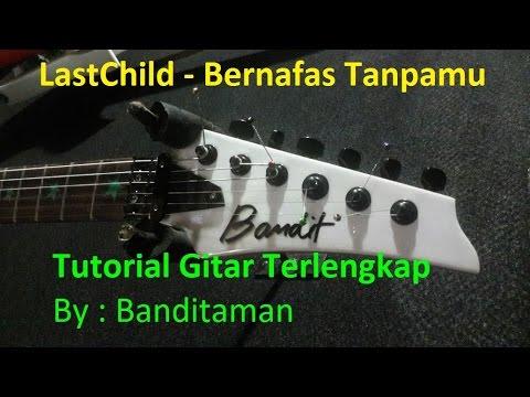 Last Child - Bernafas Tanpamu , Tutorial gitar versi akustik / fingerstyle