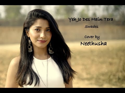 Yeh Jo Des Hain Tera  A R Rahman  Swades  Cover by Neethusha