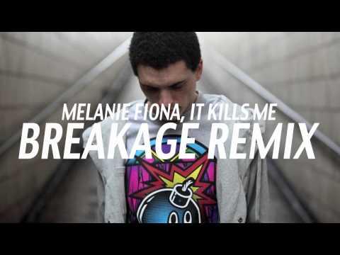 MELANIE FIONA, IT KILLS ME (BREAKAGE REMIX)
