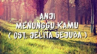 ANJI - MENUNGGU KAMU ( Lirik / Lyric Video )