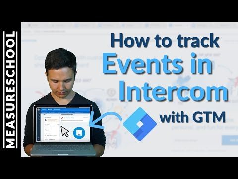 How to Track Intercom Events with Google Tag Manager