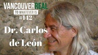 #142: Dr. Carlos de León | The Shamanic Universe