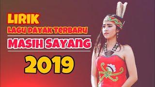 Download Lagu Lagu Dayak Tebaru 2019 - Masih Sayang LIRIK (Voc. Aan Baget) mp3