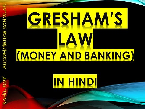 GRESHAM'S LAW MONEY AND BANKING