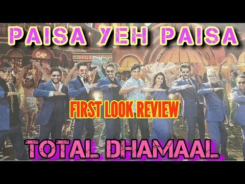 TOTAL DHAMAAL 'PAISA YEH PAISA' SONG FIRST LOOK | REVIEW | AJAY DEVGN | ANOTHER 200 CRORE GROSSER