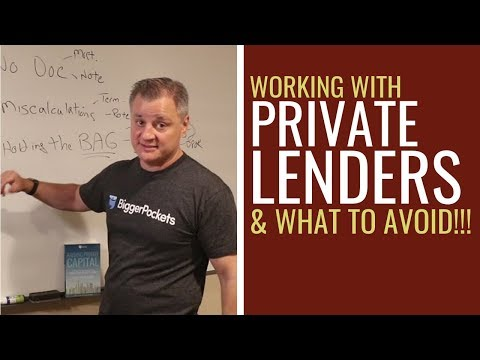 Working with Private Lenders - What Pitfalls To Avoid!