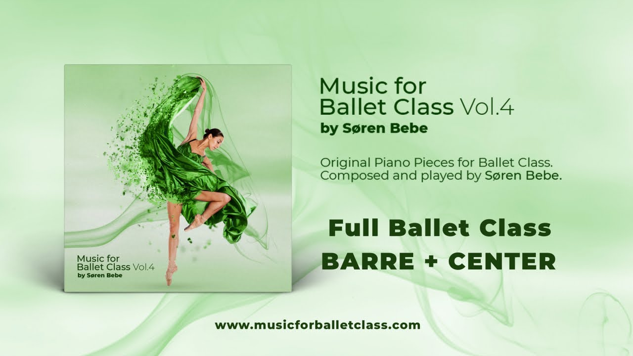 Full Ballet Class Music Barre Center Ballet Music For Beginners And Professionals Youtube