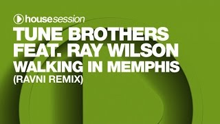 Tune Brothers feat. Ray Wilson - Walking In Memphis (RAVNI Remix)
