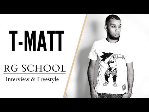 RG School - T Matt (New Generation, Ne pas Ecrire, Ses Parents, etc) - Interview & Freestyle Inédit
