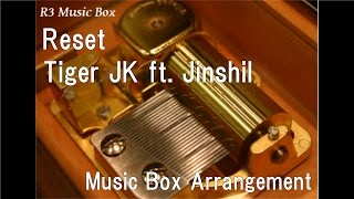 Video Reset/Tiger JK ft. Jinshil [Music Box] download MP3, 3GP, MP4, WEBM, AVI, FLV Agustus 2017