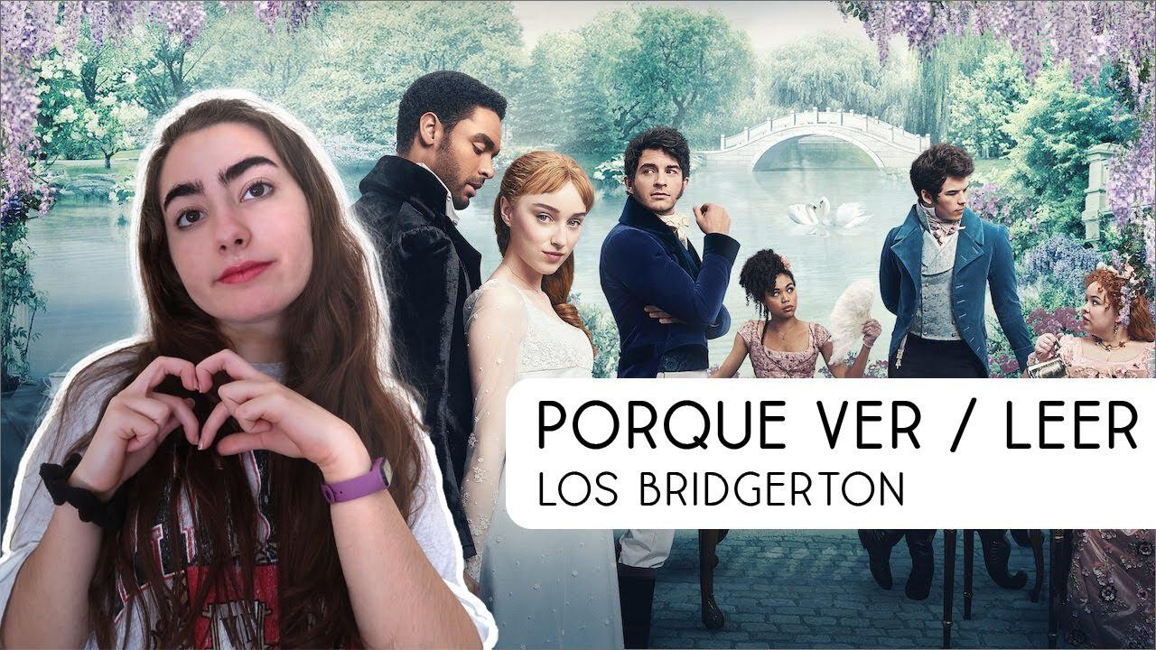 PORQUE VER/LEER LOS BRIDGERTON
